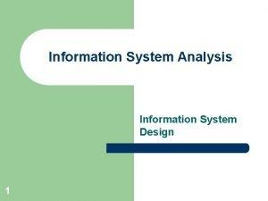 Information System Analysis Information System Design 1 Output