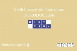 Sixth Framework Programme INTRODUCTION pwc Contents Contents of
