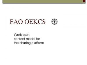 FAO OEKCS Work plan content model for the