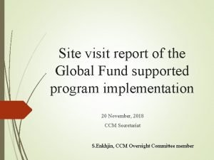 Site visit report of the Global Fund supported