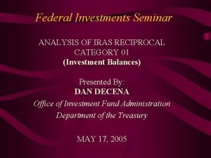 Federal Investments Seminar ANALYSIS OF IRAS RECIPROCAL CATEGORY