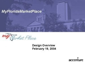 My Florida Market Place Design Overview February 19