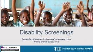 Disability Screenings Examining discrepancies in global prevalence rates