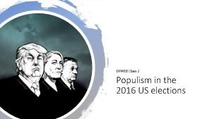 DPI 418 Class 2 Populism in the 2016
