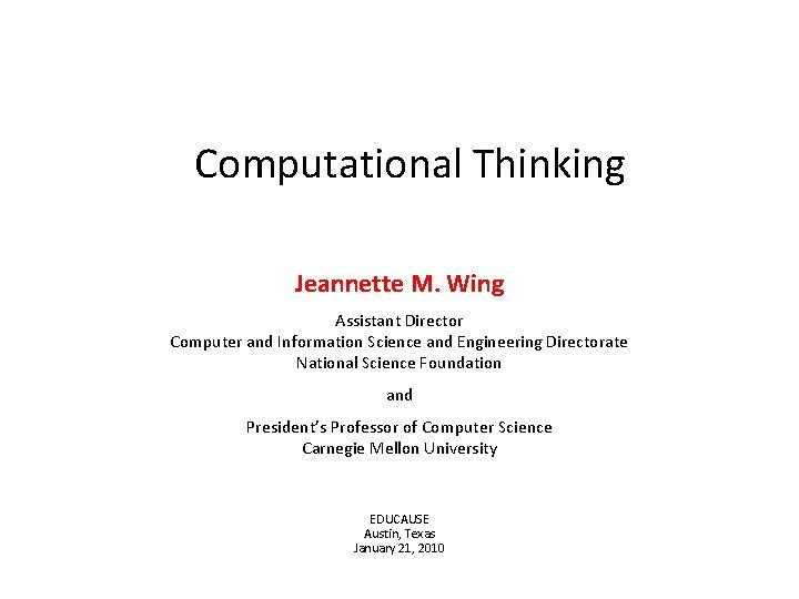 Computational Thinking Jeannette M Wing Assistant Director Computer
