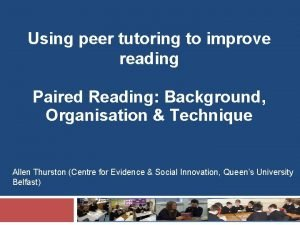 Using peer tutoring to improve reading Paired Reading