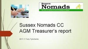 Sussex Nomads CC AGM Treasurers report 2017 11
