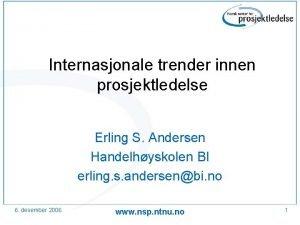 Internasjonale trender innen prosjektledelse Erling S Andersen Handelhyskolen