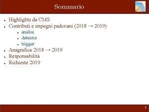 Sommario Highlights da CMS Contributi e impegni padovani