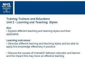 Training Trainers and Educators Unit 2 Learning and