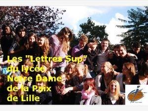 Les Lettres Sup du lyce Notre Dame de