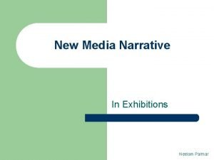 New Media Narrative In Exhibitions Neelam Parmar What