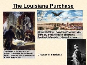 The Louisiana Purchase Under My Wings Everything Prospers