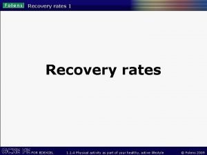 Recovery rates 1 Recovery rates FOR EDEXCEL 1