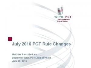 The International Patent System July 2016 PCT Rule