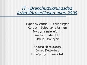 IT Branchutbildningsdag Arbetsfrmedlingen mars 2009 Typer av dataITutbildningar