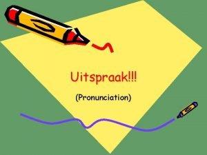 Uitspraak Pronunciation Afrikaans have a unique pronunciation rule