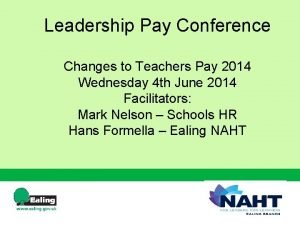 Leadership Pay Conference Changes to Teachers Pay 2014