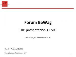 Forum Be Wag UIP presentation EVIC Bruxelles 01