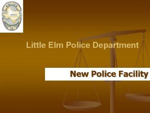 Little Elm Police Department New Police Facility Existing