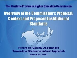 The Maritime Provinces Higher Education Commission Overview of