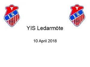 YIS Ledarmte 10 April 2018 Agenda vrigt Trningstider