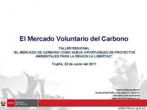 El Mercado Voluntario del Carbono TALLER REGIONAL EL