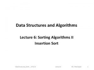 Data Structures and Algorithms Lecture 6 Sorting Algorithms