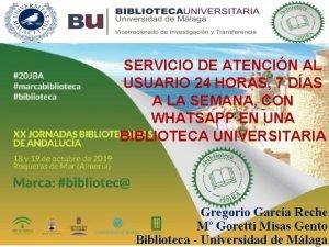 SERVICIO DE ATENCIN AL USUARIO 24 HORAS 7