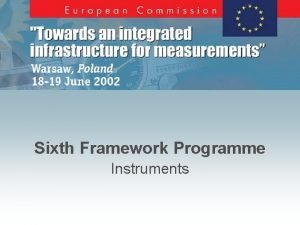 Sixth Framework Programme Instruments European C o m
