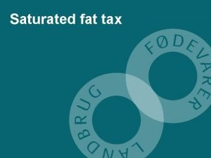 Saturated fat tax Saturated fat tax Side 2