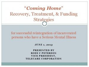 Coming Home Recovery Treatment Funding Strategies for successful