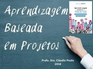 Profa Dra Cludia Prado 2018 Profa Dra Cludia