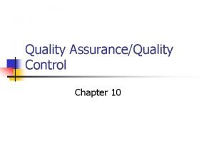 Quality AssuranceQuality Control Chapter 10 Quality Assurance Definition