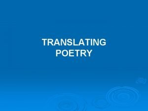 TRANSLATING POETRY WHAT GETS LOST IN TRANSLATION Robert
