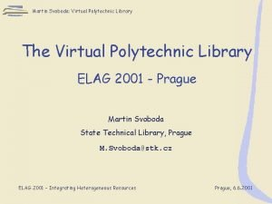 Martin Svoboda Virtual Polytechnic Library The Virtual Polytechnic