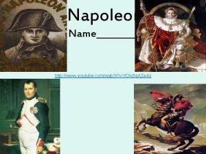 Napoleon Name http www youtube comwatch vf Oki