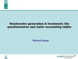 Wastewater generation treatment the questionnaires and water accounting