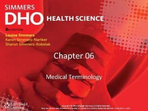 Chapter 06 Medical Terminology Copyright 2014 Cengage Learning