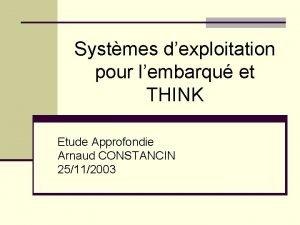 Systmes dexploitation pour lembarqu et THINK Etude Approfondie