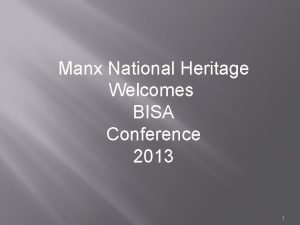 Manx National Heritage Welcomes BISA Conference 2013 1