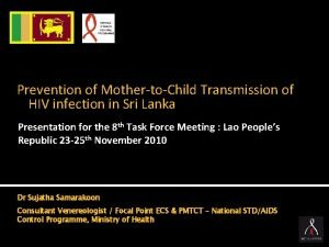 Prevention of MothertoChild Transmission of HIV infection in