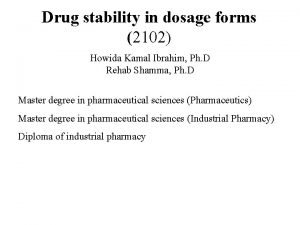 Drug stability in dosage forms 2102 Howida Kamal