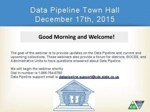 Data Pipeline Town Hall December 17 th 2015