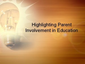 Highlighting Parent Involvement in Education Family Involvement Research
