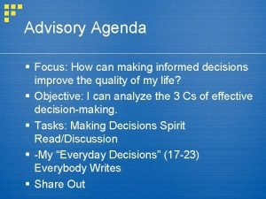 Advisory Agenda Focus How can making informed decisions