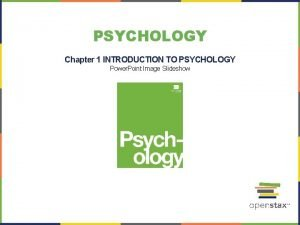 PSYCHOLOGY Chapter 1 INTRODUCTION TO PSYCHOLOGY Power Point