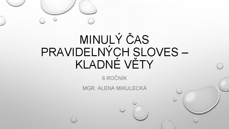 MINUL AS PRAVIDELNCH SLOVES KLADN VTY 6 RONK