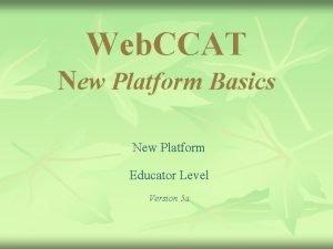 Web CCAT New Platform Basics New Platform Educator