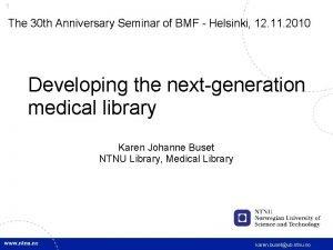 1 The 30 th Anniversary Seminar of BMF
